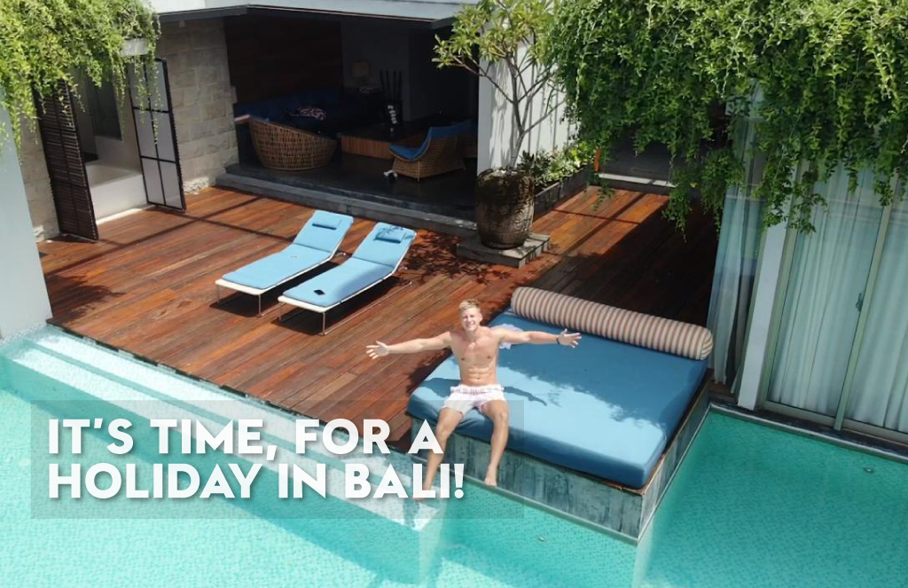 IT'S TIME FOR A HOLIDAY IN BALI